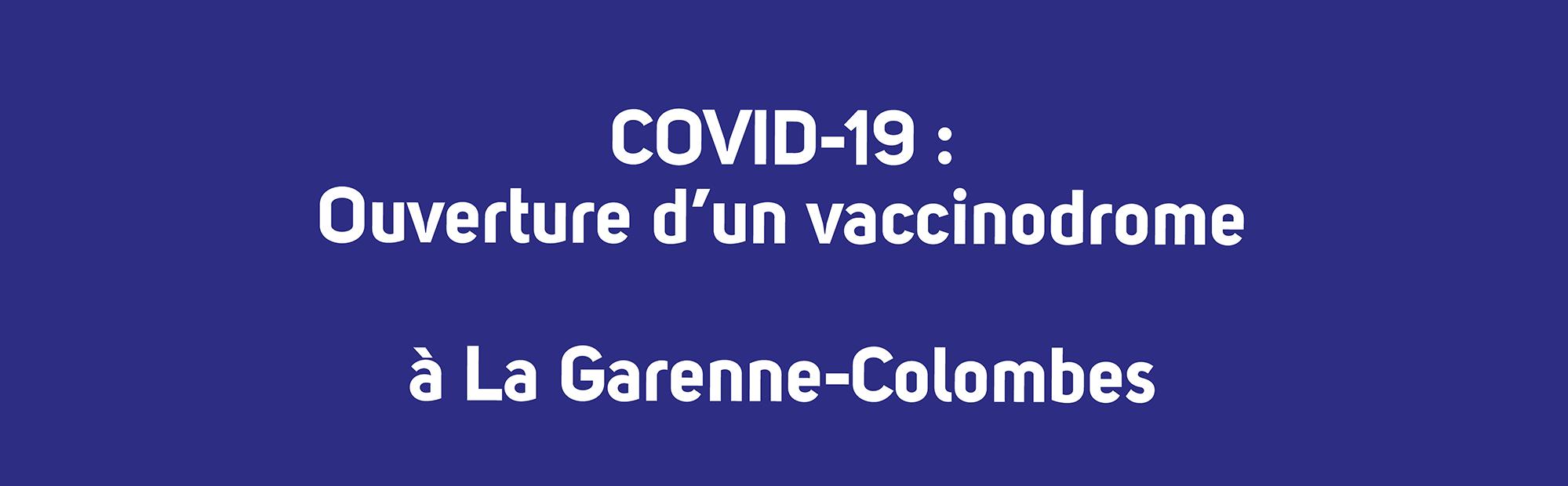 COVID-19 : Ouverture d'un vaccinodrome à La Garenne-Colombes