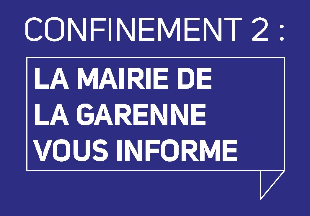 Confinement 2 : La Mairie de La Garenne vous informe